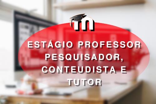 ESTÁGIO DE PROFESSOR PESQUISADOR, CONTEUDISTA E TUTOR 2021